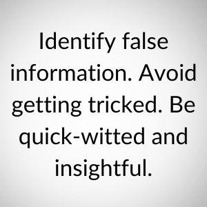 Identify false information.