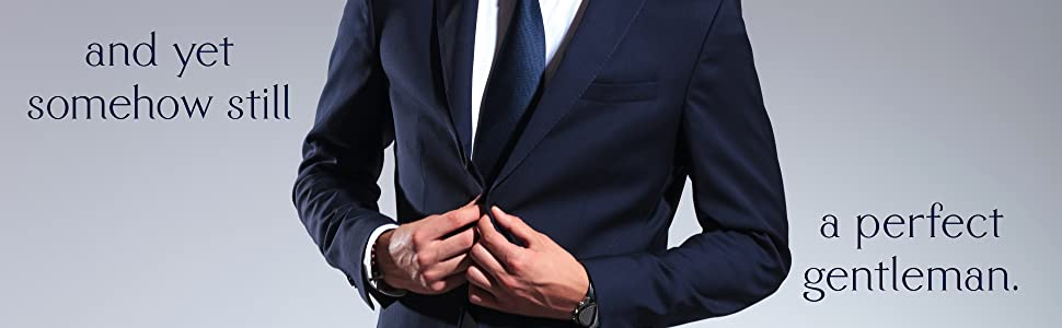 """man in suit doing up the buttons with text """"and yet somehow still a perfect gentleman."""""""