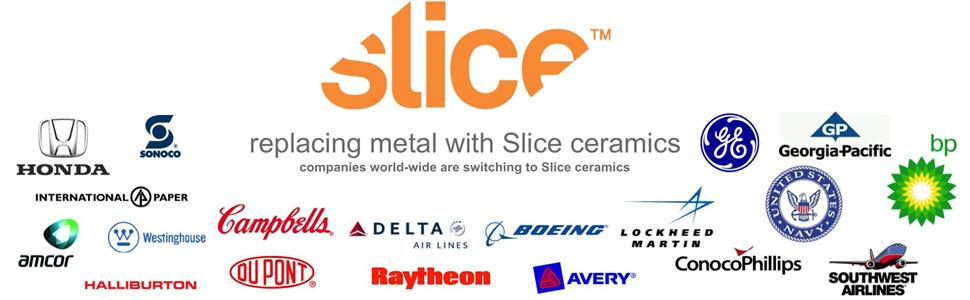 Slice ceramic blades are used by FOrtune 500 companies worldwide