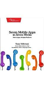 Seven Mobile Apps in Seven Weeks