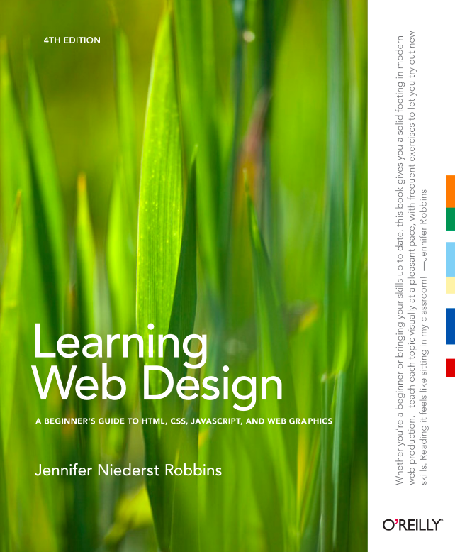 Learning Web Design A Beginner S Guide To Html Css Javascript And Web Graphics Robbins Jennifer 9781449319274 Amazon Com Books