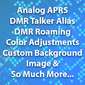 analog aprs dmr talker alias roaming color adjustments custom background image and so much more