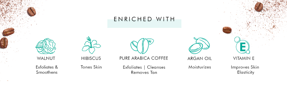 walnut hibiscus enriched with pure arabica coffee exfoliates cleanses removes tan argan oil vitamine