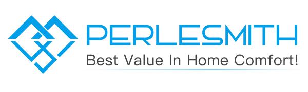 PERLESMITH - Best Value in Home Comfort