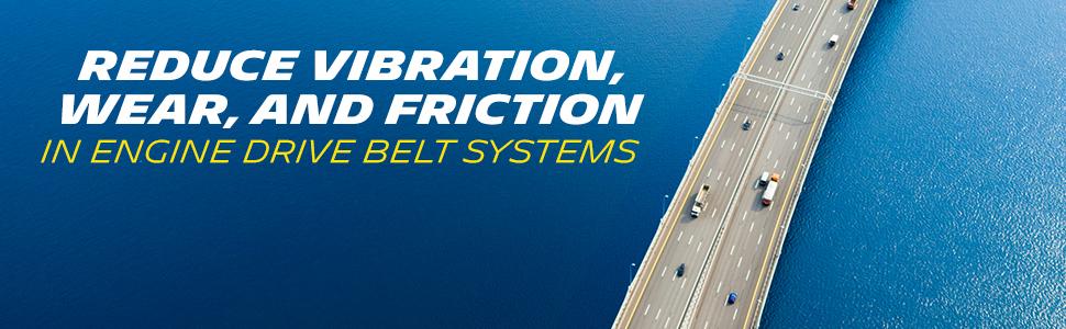 reduce vibration wear friction engine drive belt system serpentine idler tensioner