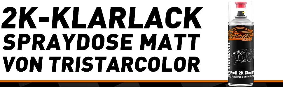 Tristarcolor 2k Spraydose Profi Klarlack Matt Hs 400 Ml Autolack Sprühdose Auto