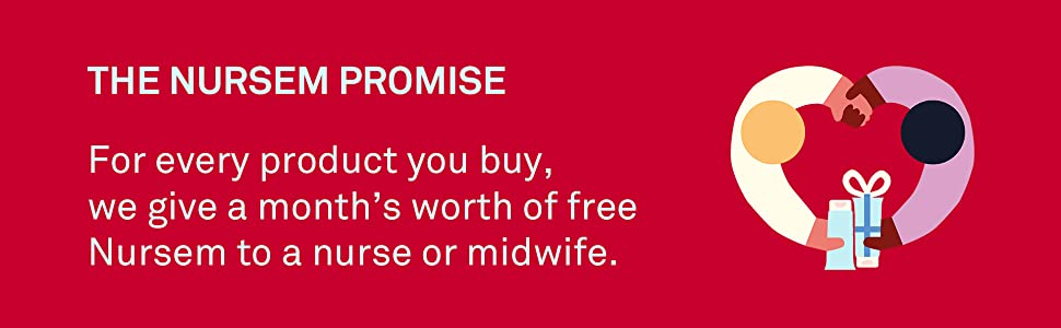 For every product you buy, we give a month's worth of free Nursem to a nurse or midwife.
