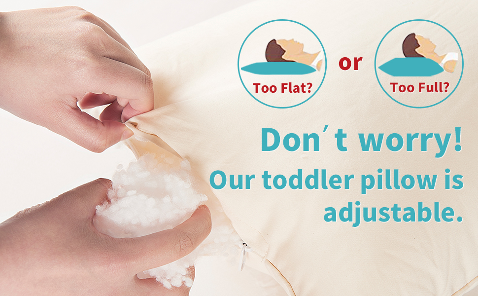 Our toddler pillow is adjustable.