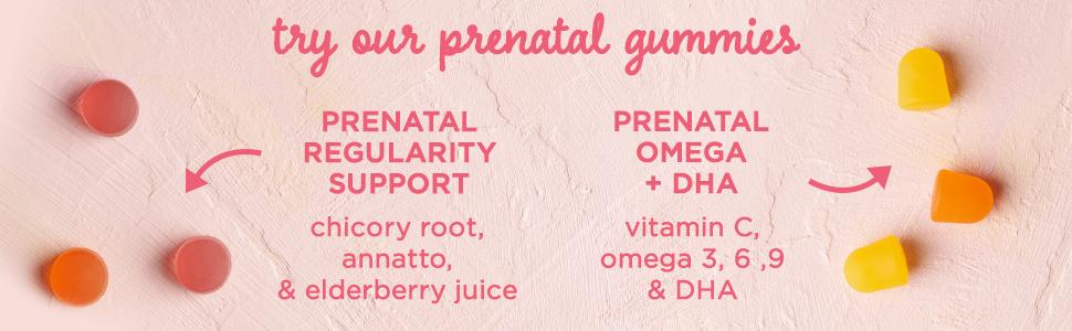 Try our prenatal gummies