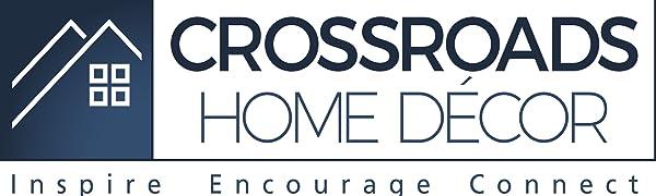 Crossroads Home Decor, Inspire, Encourage, Connect