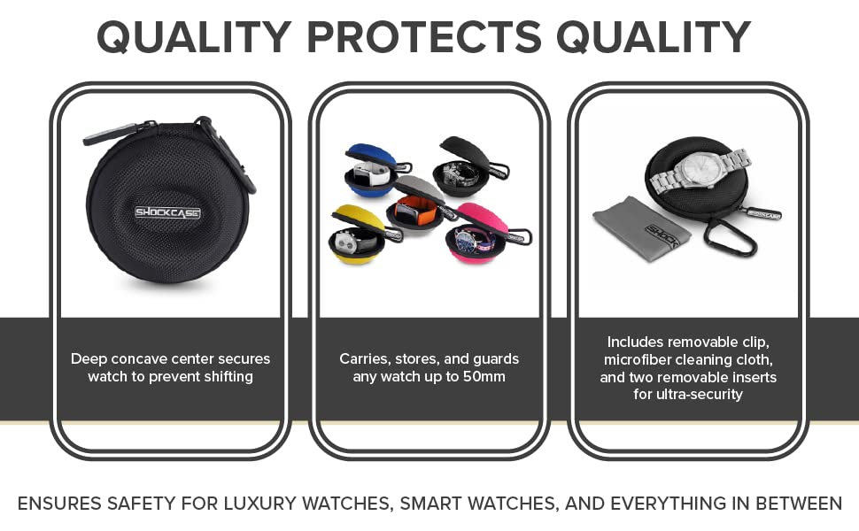 Quality Protects Quality. Deep concave center secures watch to prevent shifting. Carries, stores