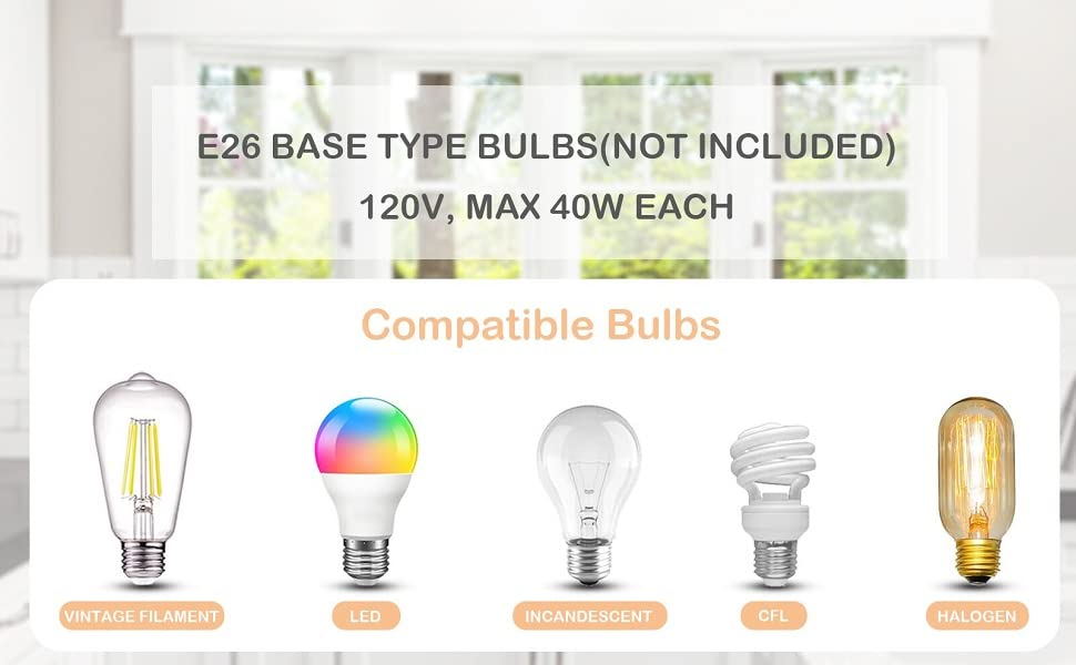 E26 BASE TYPE BULBS(NOT INCLUDED)120V, MAX 40W EACH