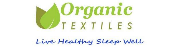 Organic Textiles - Live Healthy, Sleep Well