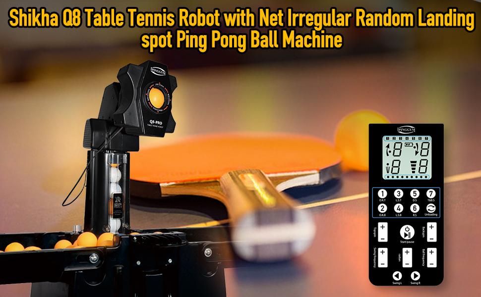 Shikha Q8 Table Tennis Robot with Net Irregular Random Landing spot Ping Pong Ball Machine