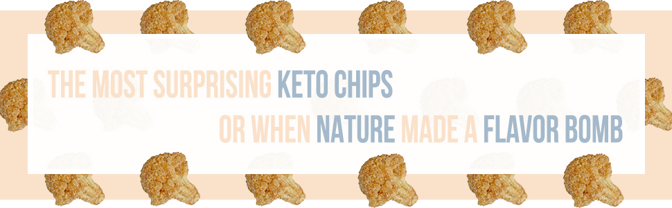 The most surprising keto chips or when nature made a flavor bomb