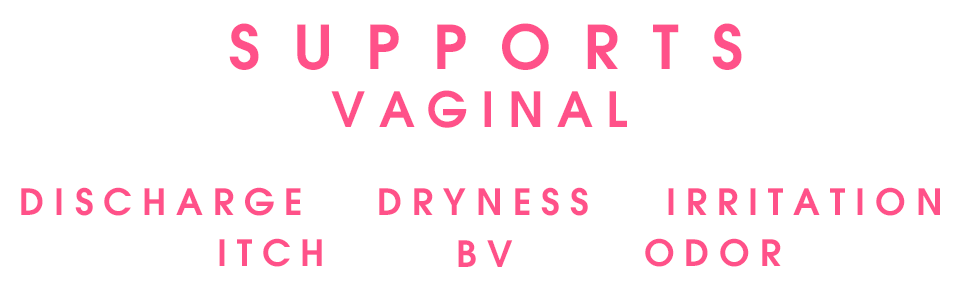 Supports vaginal discharge, vaginal itch, vaginal dryness, vaginal bv, vaginal irritation, vaginal