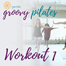 Body Groove Gentle Groovy Pilates Workout 1