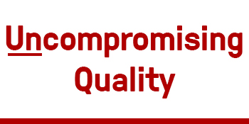 Uncompromising quality