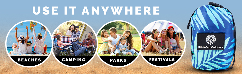 Use it anywhere. Beaches, camping, parks, festivals.