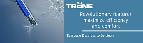Trone Bidet - Revolutionary features. Everyone Deserves to be clean