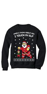 I Touch My Elf Ugly Christmas Sweater Sweatshirt santa
