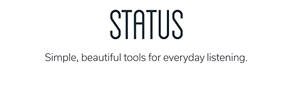 Status Audio, Simple, beautiful tools for everyday listening