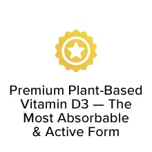 Premium Plant-Based Vitamin D3 — The Most Absorbable and Active Form