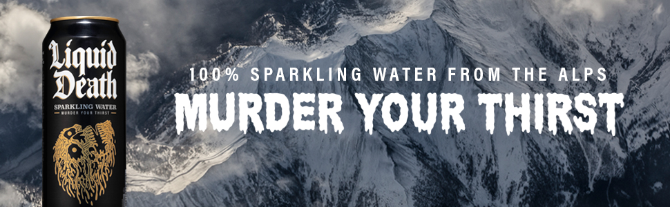 liquid death, death to plastic, murder your thirst, canned water, aluminum can water