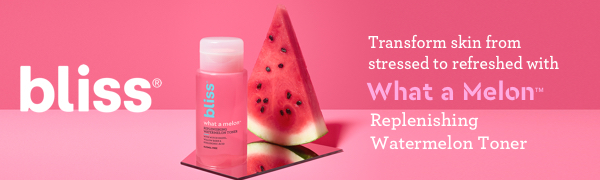 Bliss: Transform skin from stressed to refershed with What a Melon Replenishing Watermelon Toner