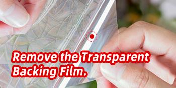 remove the transpatent backing film
