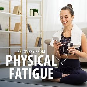 PHYSICAL FATIGUE