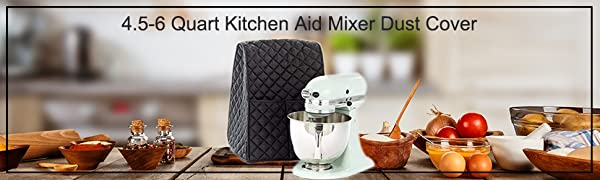 4.5-6 Quart Kitchen Aid Mixer Dust Cover