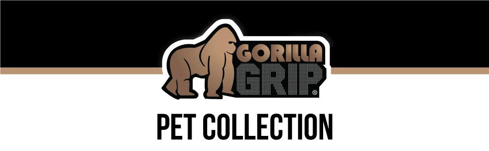 gorilla grip pet collection