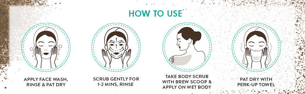 apply face wash rinse pat dry scrub gently mins rinse take body scrub with brew scoop perk up towel