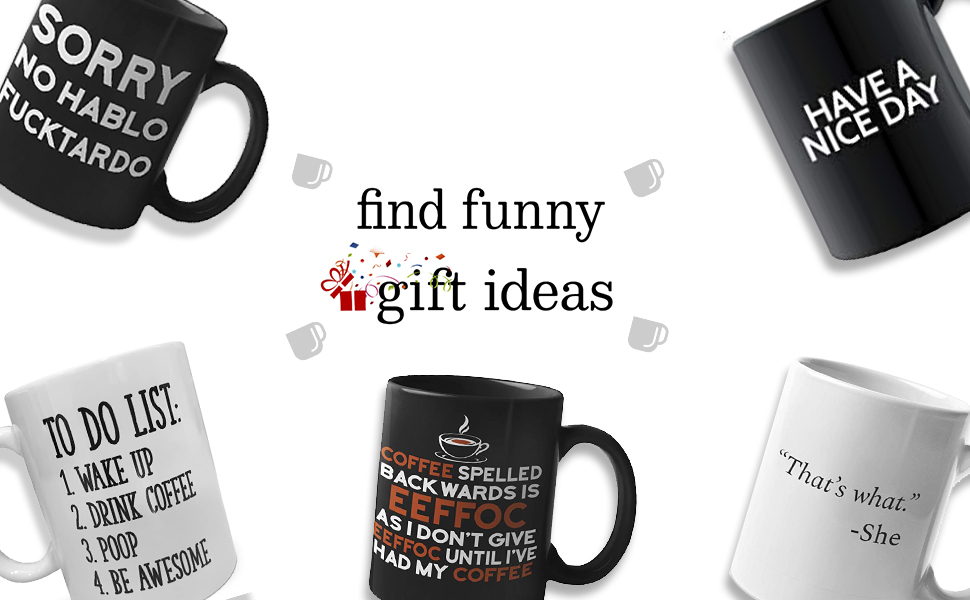 Find Funny Gift Ideas Funny Mugs