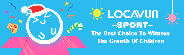 LOCAVUN 一一 The Best Choice To Witness The Growth Of Children