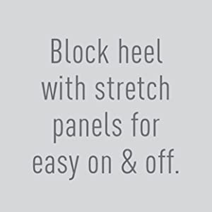 Block heel with stretch panels for easy on & off.