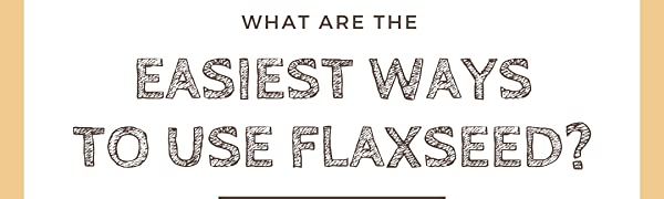 Flaxseed How To Use
