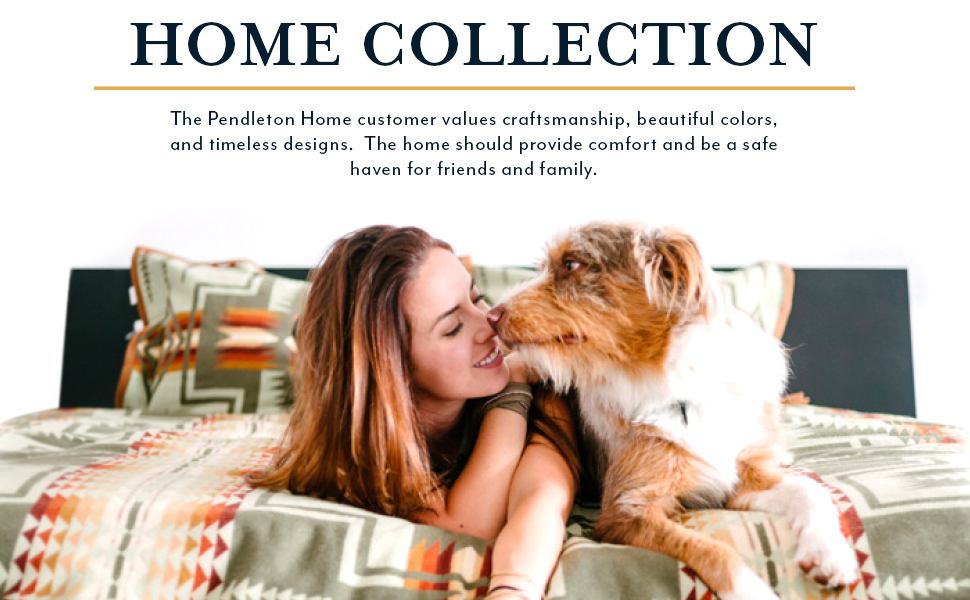 text explaining that pendleton values craftsmanship and colors. A women and her dog lay on a bed