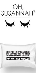 Oh, Susannah Pillowcase, Oh no he's awake