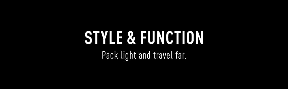 Pack light and travel far.