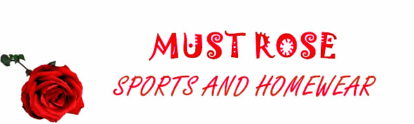 MUST ROSE SPORTS AND HOMEWEAR