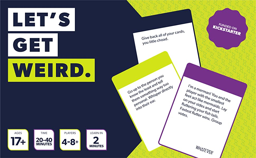 How to play Whatever, Funded on Kickstarter, Party Game ages 17+, 4-8+ players