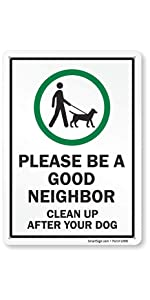 """""""Please Be A Good Neighbor, Clean Up After Your Dog"""""""