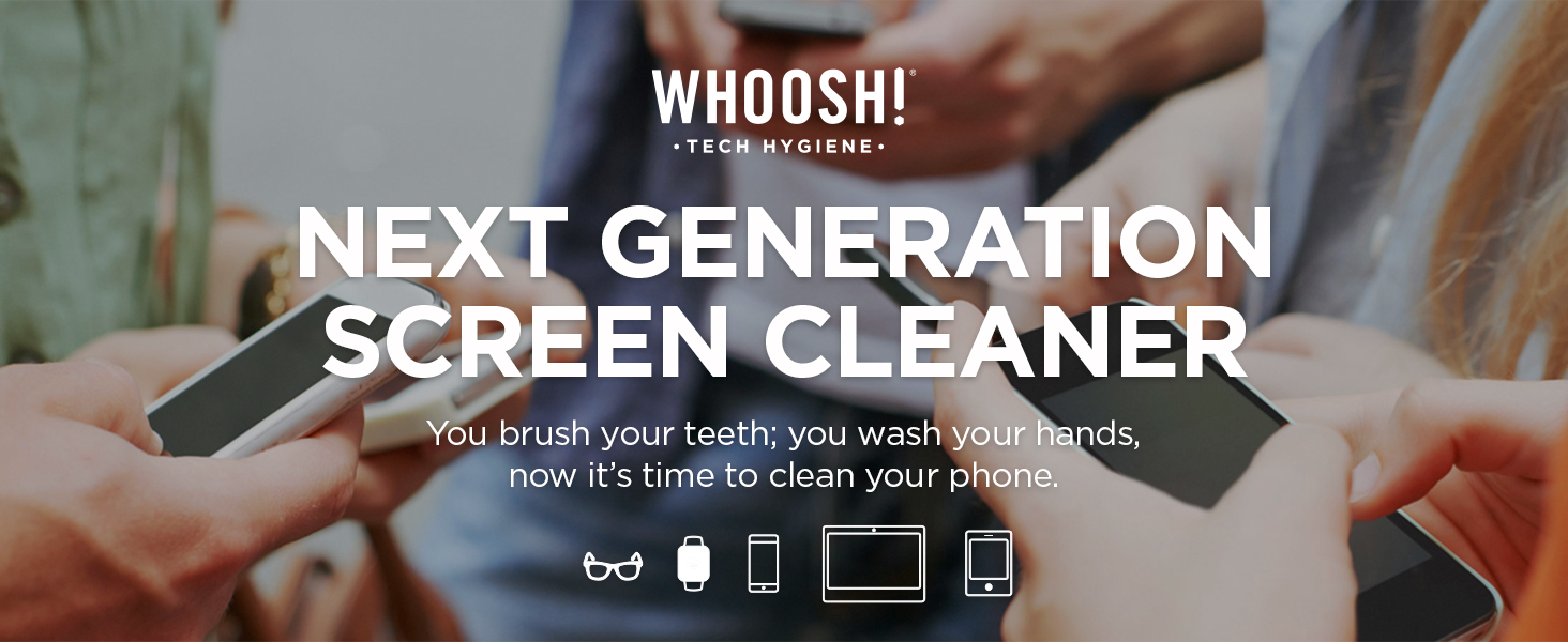 whoosh screen cleaner, tech hygiene, next generation of clean, good for all screens, non toxic
