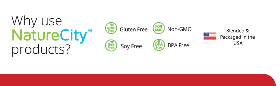 Why Use NatureCity Products Gluten FRee Non-GMO BPA Free Soy Free