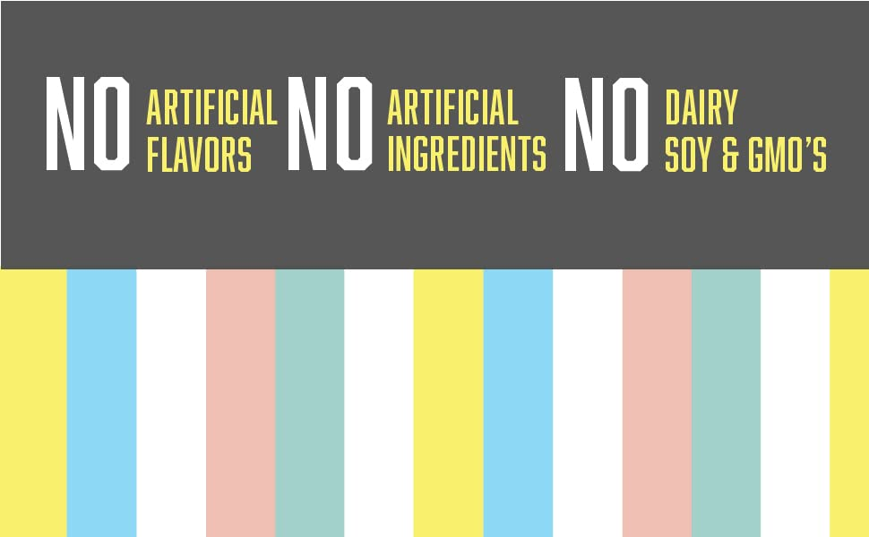No artificial ingredients, No Diary, Soy or GMO's
