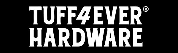 TUFF4EVER HARDWARE