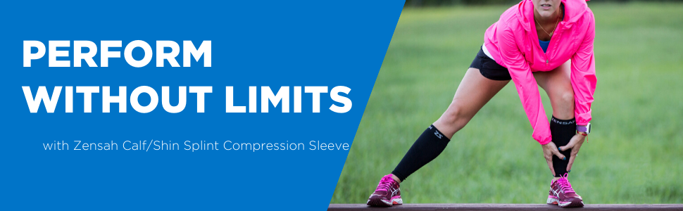 Perform without limits with Zensah Calf/Shin Splint Compression Leg Sleeves