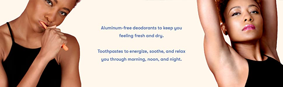 Aluminum free deoderants and SLS free toothpastes for personal care with extra care